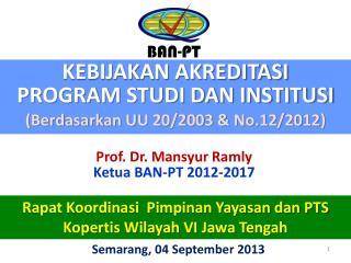 KEBIJAKAN AKREDITASI   PROGRAM STUDI DAN INSTITUSI  (Berdasarkan UU 20/2003 & No.12/2012)