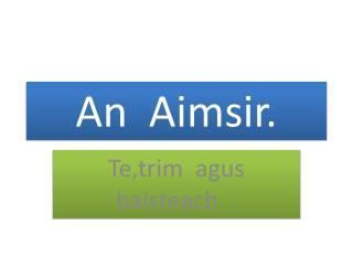 An   Aimsir .