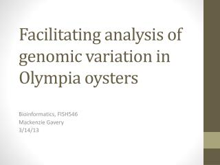 Facilitating analysis of genomic  variation in  Olympia  oysters
