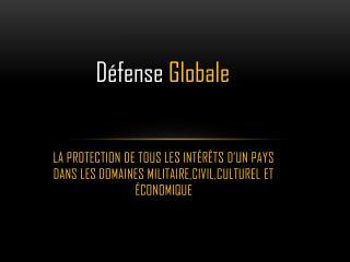 Défense  Globale