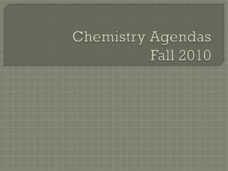 Chemistry Agendas Fall 2010