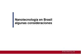 Nanotecnología en Brasil a lgunas consideraciones