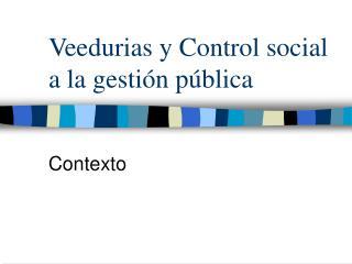 Veedurias y Control social a la gestión pública