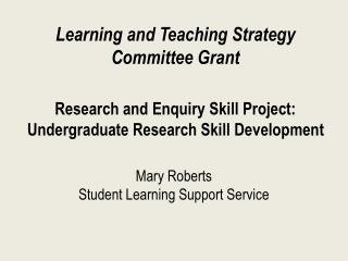 Mary Roberts Student Learning Support Service