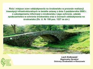 Lech Kotkowski Regionalny Dyrektor  Ochrony Środowiska w Rzeszowie