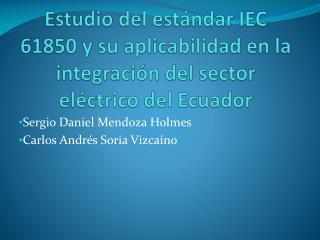 Sergio Daniel Mendoza Holmes Carlos Andrés Soria Vizcaíno