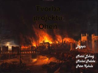 Tvorba projektu Oheň