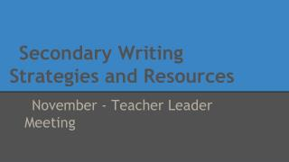 Secondary Writing Strategies and Resources