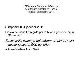 IRISistema Comune di Genova Auditorium di Palazzo Rosso    martedì 25 ottobre 2011