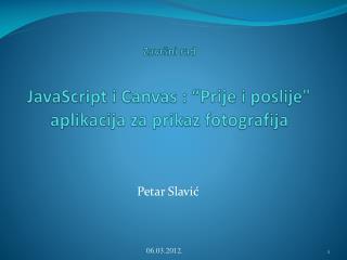 """Završni rad JavaScript i Canvas : """"Prije i poslije"""