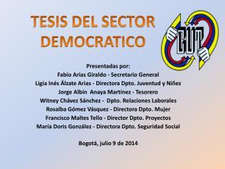 Presentadas por: Fabio Arias Giraldo - Secretario General