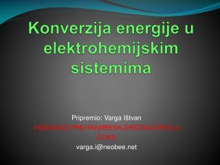 Konverzija energije u elektrohemijskim sistemima