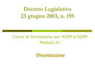 Decreto Legislativo 23 giugno 2003, n. 195