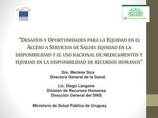 Dra. Marlene  Sica Directora General de la  Salud.