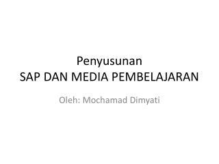 Penyusunan SAP DAN MEDIA PEMBELAJARAN