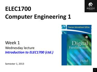 ELEC1700 Computer Engineering 1 Week 1 Wednesday lecture Introduction to ELEC1700 (ctd.)