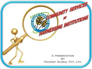 COMMUNITY   SERVICES by HARNESSING  INSTITUTIONS