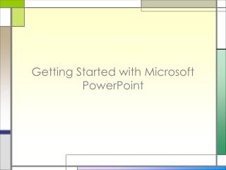 Getting Started with Microsoft PowerPoint
