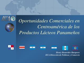 Oportunidades Comerciales en Centroam rica de los Productos L cteos Paname os