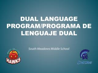 Dual Language program/ Programa  de  lenguaje  Dual