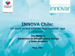 INNOVA Chile: Un socio activo para las instituciones  que innovan