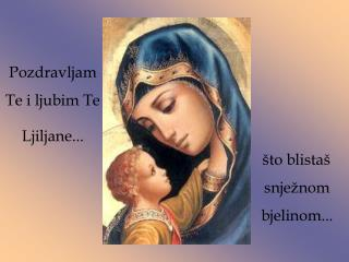Pozdravljam Te i ljubim Te  Ljiljane...
