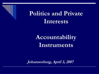 Politics and Private Interests Accountability Instruments
