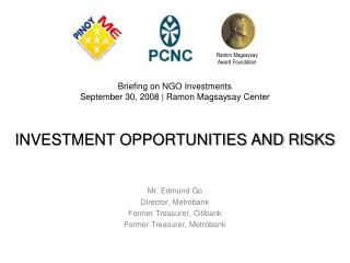 INVESTMENT OPPORTUNITIES AND RISKS