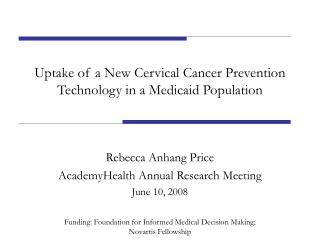 Uptake of a New Cervical Cancer Prevention Technology in a Medicaid Population
