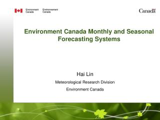 Environment Canada Monthly and Seasonal Forecasting Systems