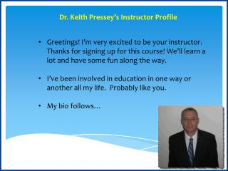 Dr. Keith  Pressey's  Instructor Profile