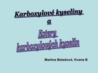 Estery  karboxylových kyselín
