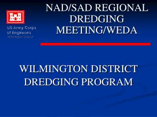 WILMINGTON DISTRICT DREDGING PROGRAM