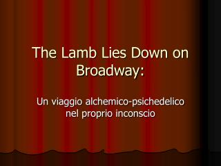 The Lamb Lies Down on Broadway: