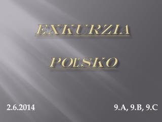 EXKURZIA  Poľsko