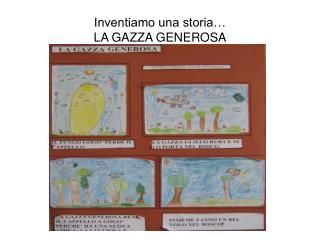 Inventiamo una storia… LA GAZZA GENEROSA