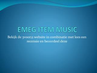 EMEG ITEM MUSIC