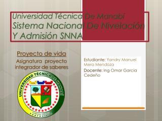 Universidad T�cnica De Manab� Sistema Nacional De Nivelaci�n Y Admisi�n SNNA