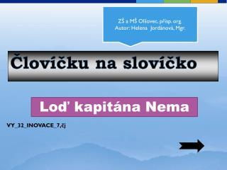 ZŠ a MŠ Olšovec,  přísp .  org . Autor: Helena  Jordánová, Mgr.