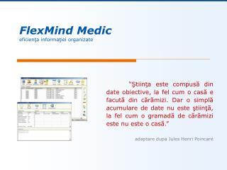 FlexMind Medic eficien ţa informaţiei organizate