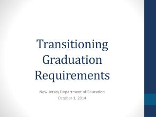 Transitioning Graduation Requirements