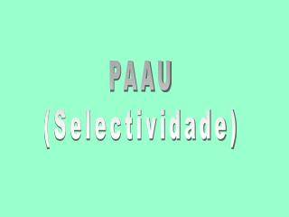 PAAU (Selectividade)