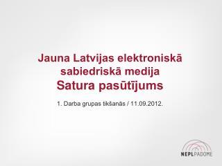 Jauna Latvijas elektroniskā sabiedriskā medija Satura  pasūtījums