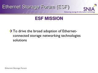 To drive  the broad  adoption of Ethernet-connected storage networking  technologies solutions