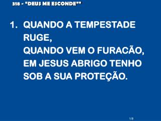 "318 - ""DEUS ME ESCONDE"""""