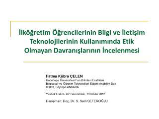 Fatma K�bra �ELEN Hacettepe �niversitesi Fen Bilimleri Enstit�s�