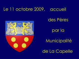 accueil  des Pères  par la  Municipalité de La Capelle