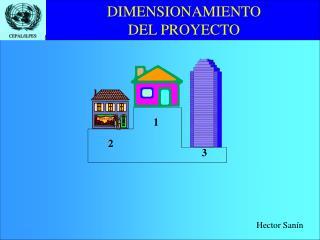 DIMENSIONAMIENTO  DEL PROYECTO