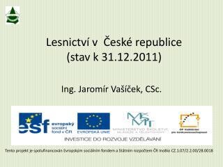 Lesnictví v  České republice (stav k 31.12.2011)