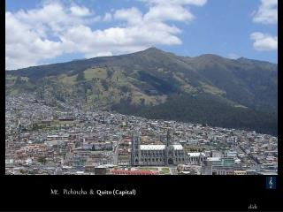 Mt.   Pichincha  &   Quito  (Capital)